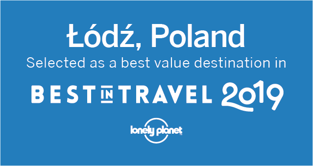 Lonely Planet Announces Lodz As One Of The Top 10 Value Destinations
